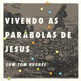 Vivendo as Parábolas de Jesus
