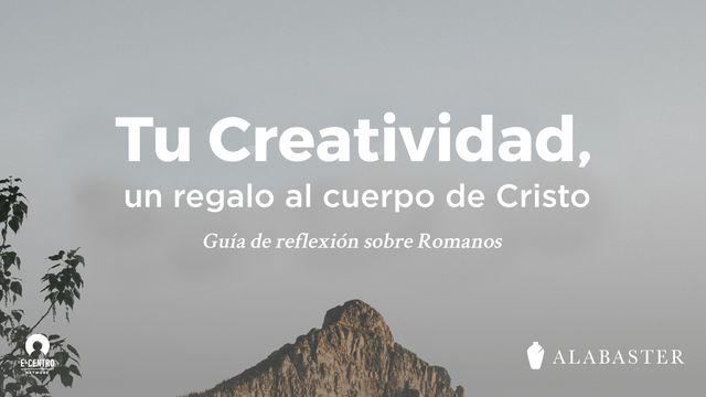 Tu Creatividad, un regalo al cuerpo de Cristo