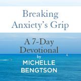 Breaking Anxiety'sGrip