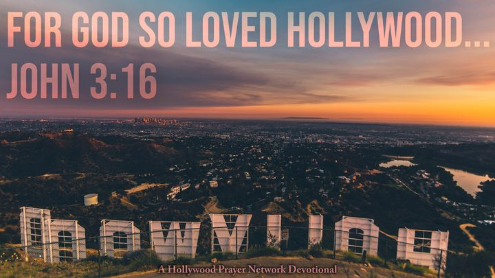 Hollywood Prayer Network On God's Heart For Hollywood