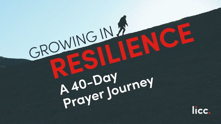 Growing In Resilience: A Prayer Journey