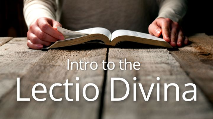 Intro To The Lectio Divina
