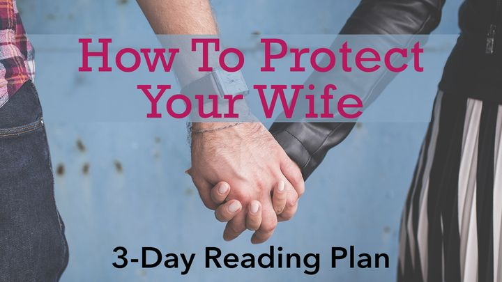 How to Protect Your Wife