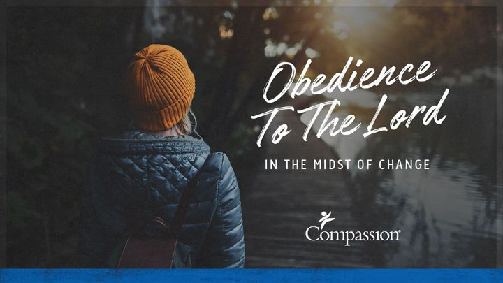 Obedience to the Lord in the Midst of Change