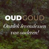 Oud Goud - Ontdek de levenslessen van ouderen!