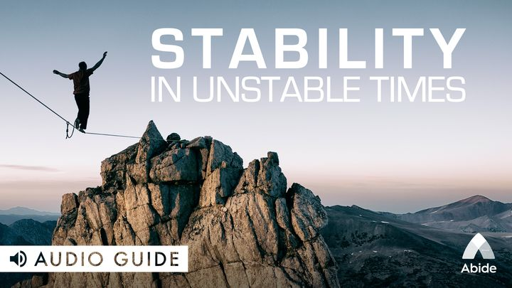 Stability in Unstable Times