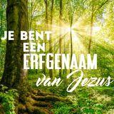 Je Bent Een Erfgenaam Van Jezus!