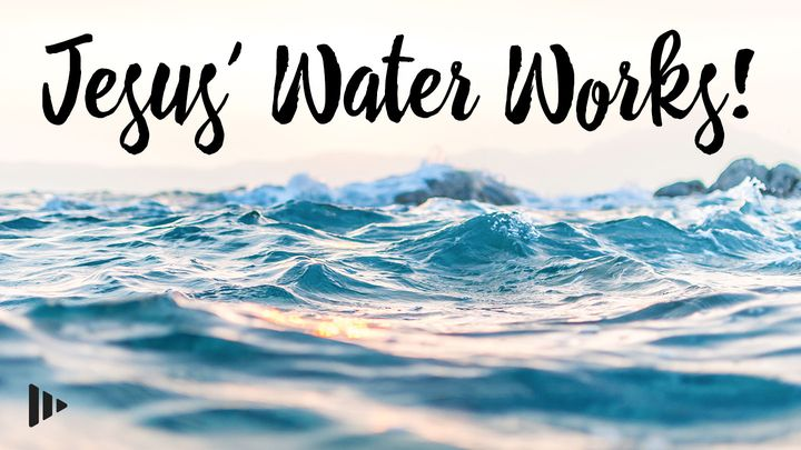 Jesus' Water Works! Devotions from Time of Grace
