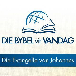 Deur die Bybel - Luister na die Evangelie van Johannes