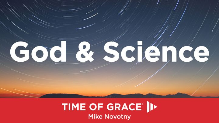 God & Science: Devotions From Time Of Grace