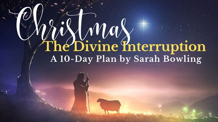 Christmas: The Divine Interruption