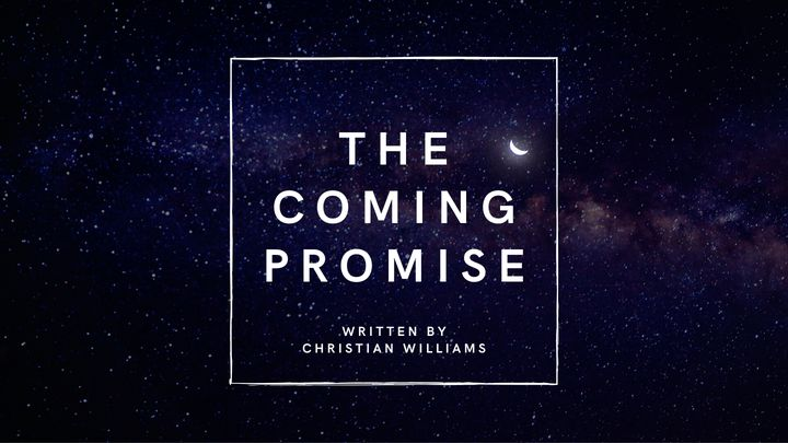 The Coming Promise
