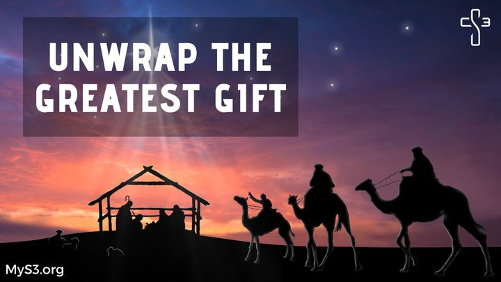 Unwrap the Greatest Gift