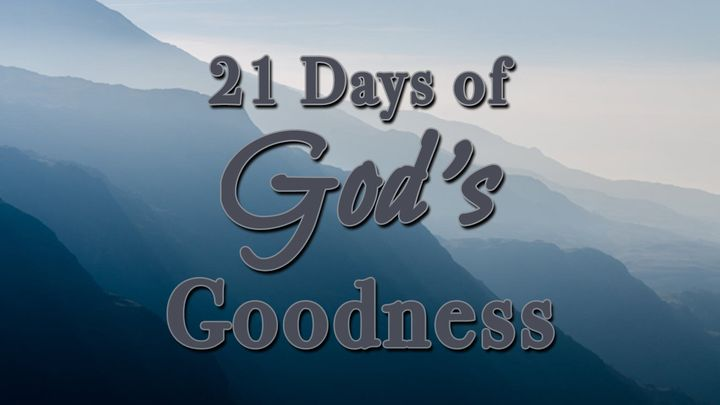 21 Days of God's Goodness