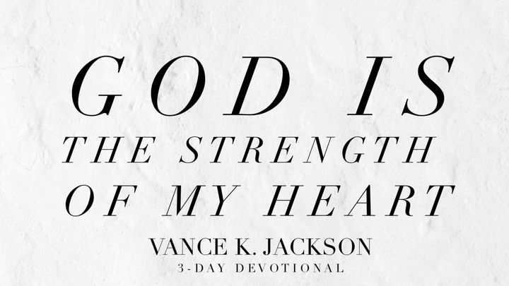 God Is The Strength Of My Heart