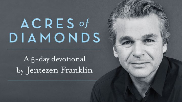 Acres of Diamonds: God's Best—Right Where You Are!
