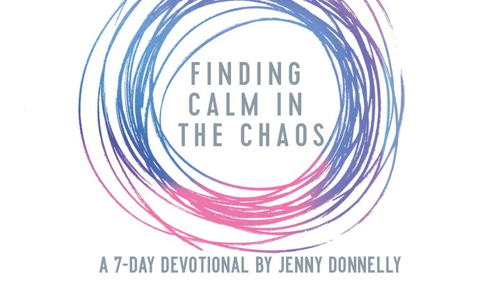 Finding Calm in the Chaos by Jenny Donnelly