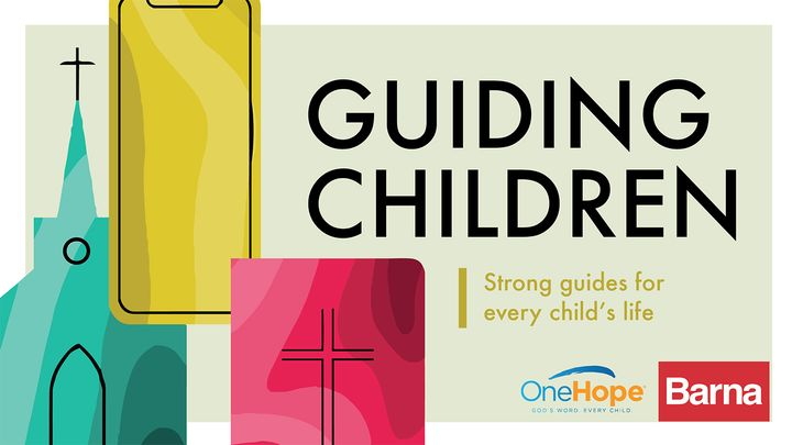 Guiding Children: Strong Guides for Every Child's Life