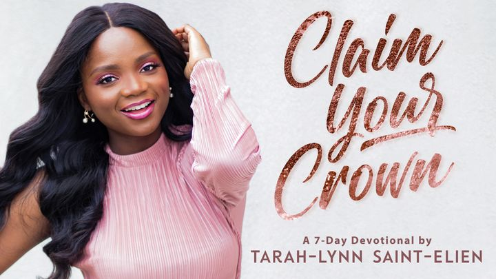 Claim Your Crown By Tarah-Lynn Saint-Elien