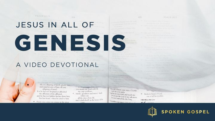 Jesus In All Of Genesis - A Video Devotional