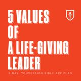 5 Values Of A Life-giving Leader