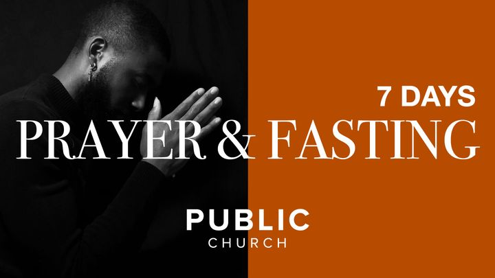 7 Days of Prayer and Fasting