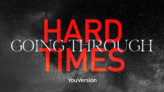 Going Through Hard Times