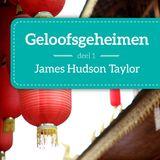 Geloofsgeheimen Deel 1 – Hudson Taylor