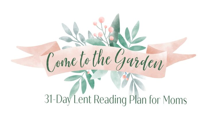 Come to the Garden: Focusing on Jesus