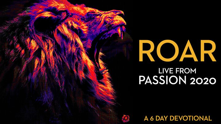 Roar (Live from Passion 2020): A 6-Day Devotional