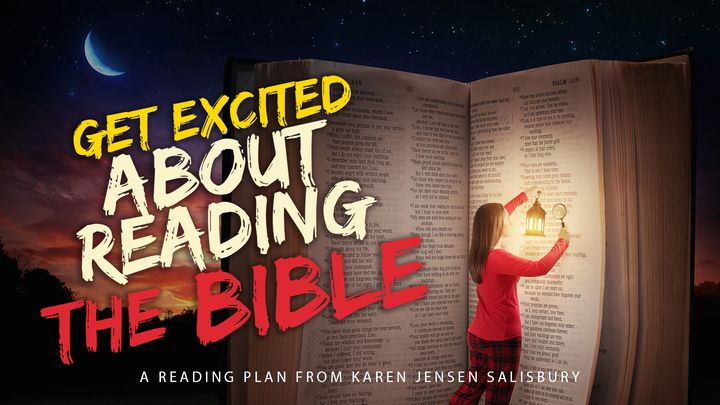 Get Excited About Reading The Bible!