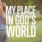My Place in God's World