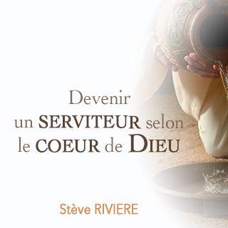 Devenir un serviteur selon le coeur de Dieu