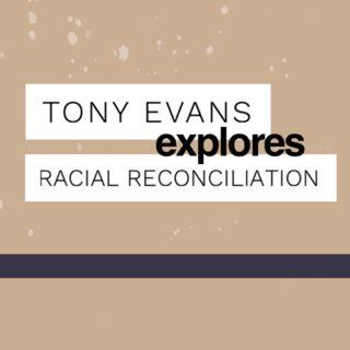 Tony Evans Explores Racial Reconciliation