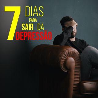7 Dias Para Sair da Depressão