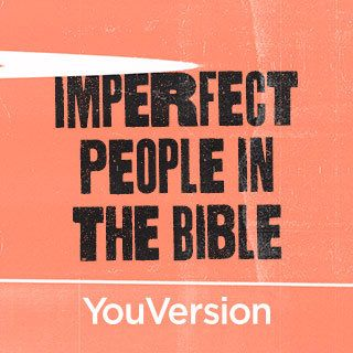 Imperfect People in the Bible