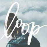 Loop for Women: Your New Beginnings