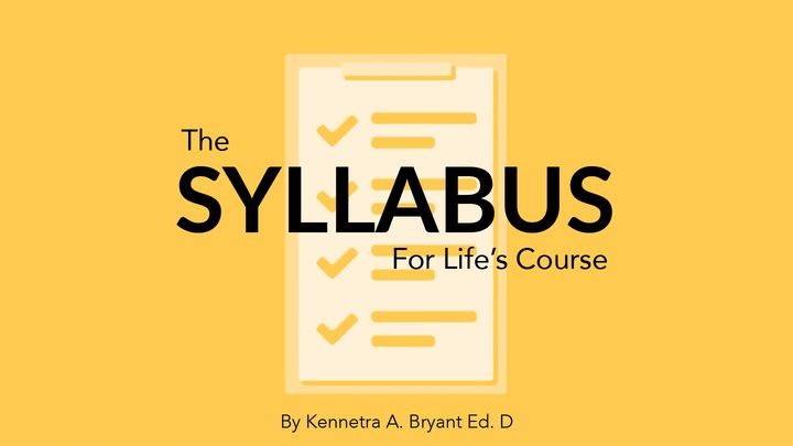 The Syllabus For Life's Course