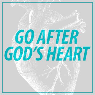 Go After God's Heart