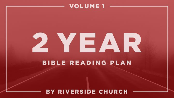 Two-Year Bible Reading Plan: Volume 1 - Volume One of the