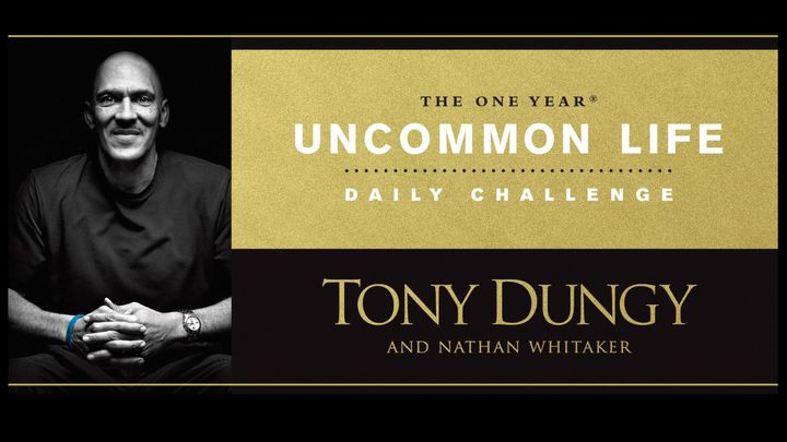 The Uncommon Life Daily Challenge from Tony Dungy