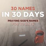 30 Days To Pray Through God's Names