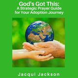 God's Got This: A Strategic Prayer Guide for Your Adoption Journey