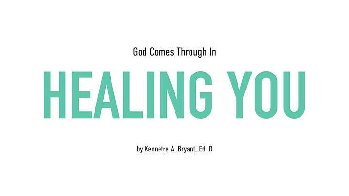 God Comes Through In Healing You
