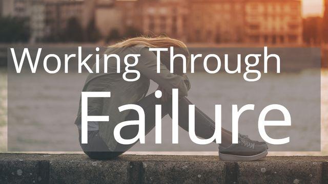 Working Through Failure