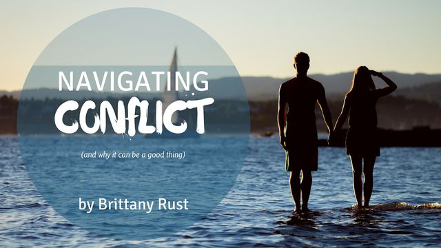 Navigating Conflict (And Why It Can Be A Good Thing)