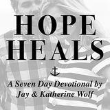 Hope Heals in the Midst of Suffering