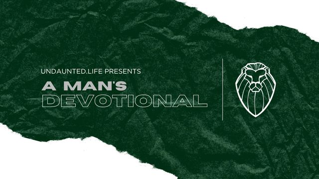Undaunted.Life: A Man's Devotional