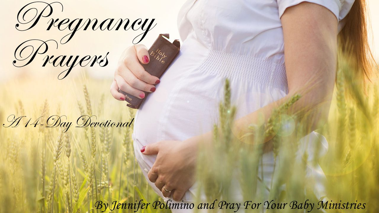 Pregnancy Prayers - Pray For Your Baby - It's never too early to