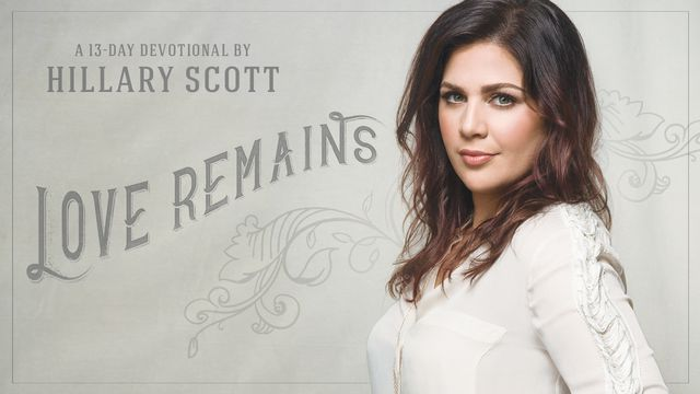Love Remains: A 13-day Devotional by Hillary Scott